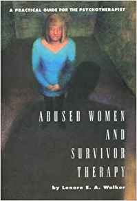 Abused Women and Survivor Therapy: A Practical Guide for the Psychotherapist